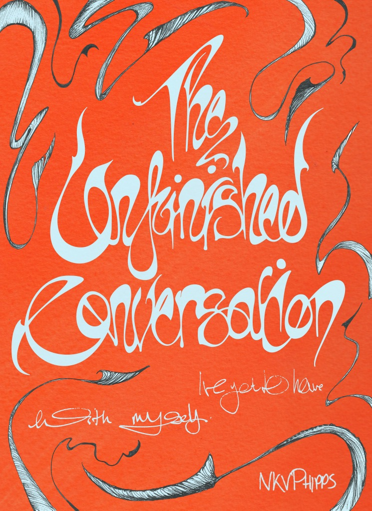 The Unfinished Conversation